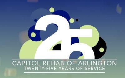 Capitol Rehab of Arlington Celebrates 25 Years of Service